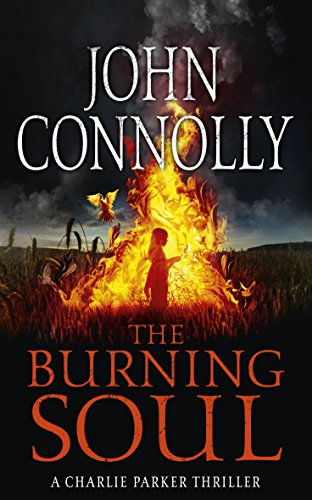 9781444732191: The Burning Soul (A Charlie Parker Thriller)