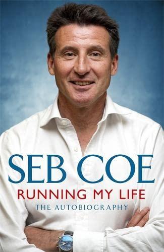 Running My Life -- The Autobiography: Coe, Seb