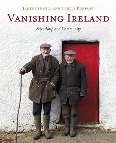 9781444733068: Vanishing Ireland: Friendship and Community