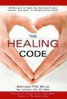 9781444734010: The Healing Code: 6 Minutes to Heal the Source of Your Health, Success or Relationship Issue