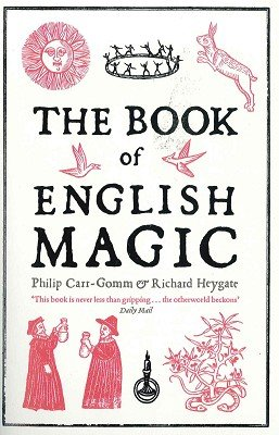 9781444734546: The Book of English Magic by Phillip Carr-Gomm & Richard Heygate