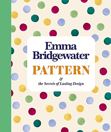 9781444734942: Pattern: & the secrets of lasting design