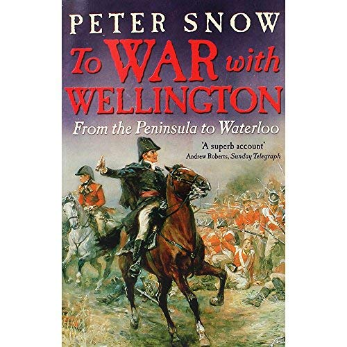 9781444735703: To War With Wellington: From The Peninsula To Waterloo
