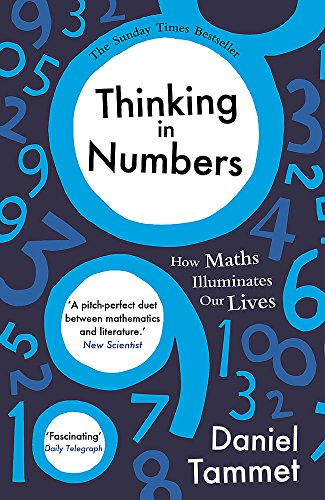 9781444737448: Thinking In Numbers. How Maths Illuminates Our Lives
