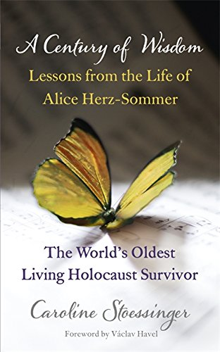 9781444737608: A Century of Wisdom: Lessons from the Life of Alice Herz-Somer, the World's Oldest Living Holocaust Survivor. by Caroline Stoessinger