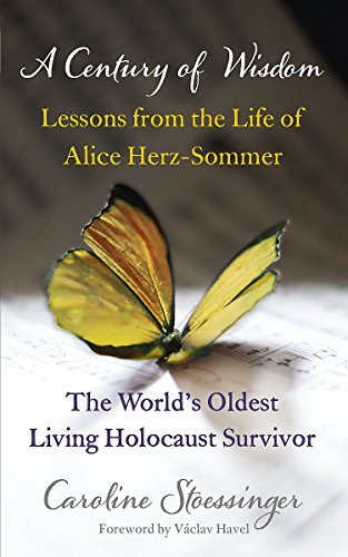 9781444737615: A Century of Wisdom: Lessons from the Life of Alice Herz-Sommer, the World's Oldest Living Holocaust Survivor