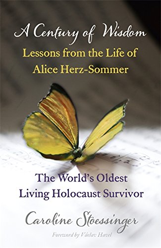 9781444737622: A Century of Wisdom: Lessons from the Life of Alice Herz-Sommer, the World's Oldest Living Holocaust Survivor