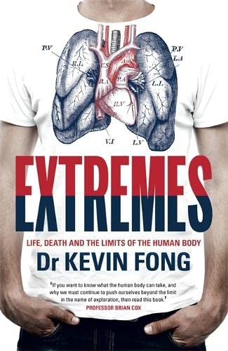 9781444737745: Extremes: Life, Death and the Limits of the Human Body. Kevin Fong