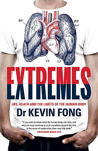 9781444737752: Extremes: Life, Death and the Limits of the Human Body