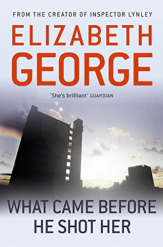 9781444738377: What Came Before He Shot Her (Inspector Lynley Mysteries 14)