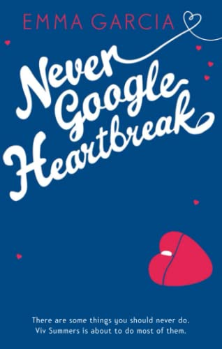 9781444741490: Never Google Heartbreak