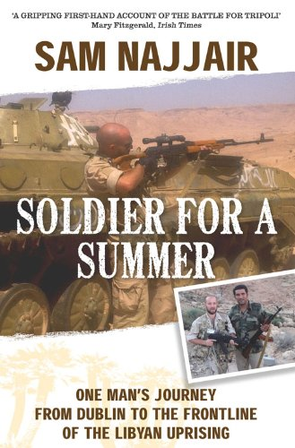 9781444743845: Soldier for a Summer: One Irishman's Part in Gaddafi's Downfall