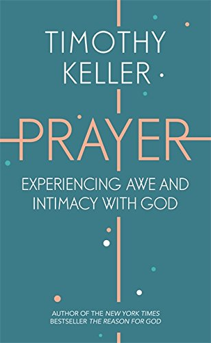 9781444750157: Prayer: Experiencing Awe and Intimacy with God