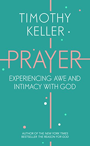 9781444750164: Prayer: Experiencing Awe and Intimacy with God