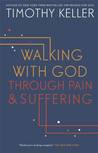 9781444750232: Walking with God through Pain and Suffering