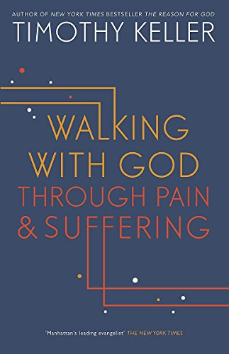 9781444750249: Walking with God Through Pain and Suffering