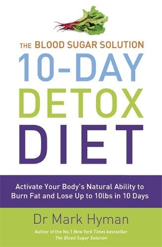 9781444751536: The Blood Sugar Solution 10-day Detox Diet: Activate Your Body's Natural Ability to Burn Fat and Lose Up to 10lbs in 10 Days