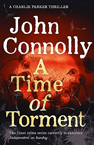 9781444751574: A Time of Torment: A Charlie Parker Thriller: 14. The Number One bestseller