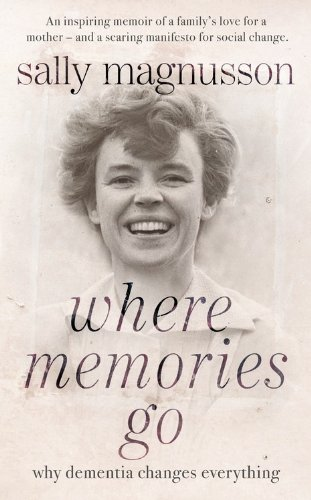 9781444751796: Where Memories Go: A Memoir of Love, Loss and Living with Dementia