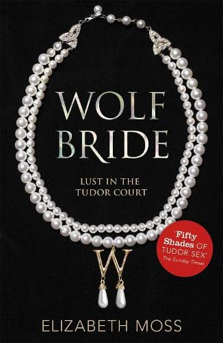 9781444752427: Wolf Bride: Wolf Bride (Lust in the Tudor Court - Book One)