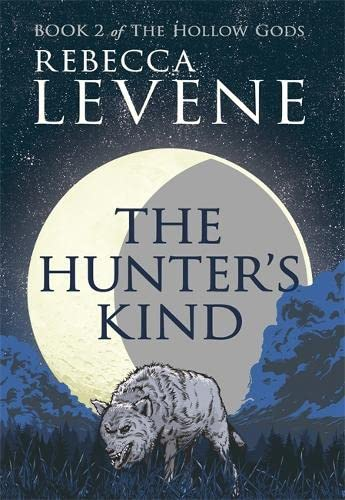 9781444753752: The Hunter's Kind: Book 2 of The Hollow Gods