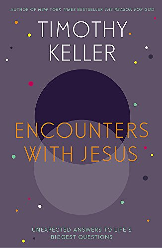 9781444754162: Encounters with Jesus: Unexpected Answers to Life's Biggest Questions