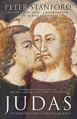 9781444754728: Judas: The troubling history of the renegade apostle