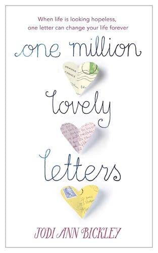 One Million Lovely Letters: When life is looking hopeless, one inspirational letter can change your...