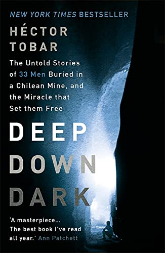9781444755411: Deep Down Dark: The Untold Stories of 33 Men Buried in a Chilean Mine, and the Miracle That Set Them Free