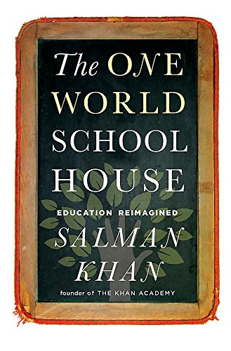 9781444755770: The One World Schoolhouse: Education Reimagined
