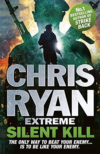 9781444756913: Chris Ryan Extreme: Silent Kill: Extreme Series 4