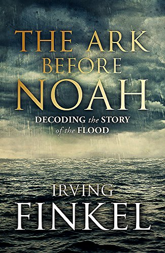9781444757057: The Ark Before Noah: Decoding the Story of the Flood