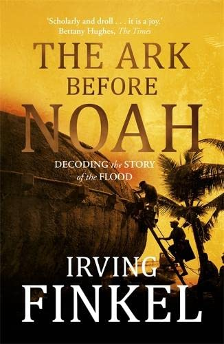 9781444757088: The Ark Before Noah: Decoding the Story of the Flood