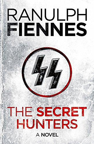 The Secret Hunters: Fiennes, Sir Ranulph, Bt OBE; Fiennes, Sir Ranulph, Bt OBE