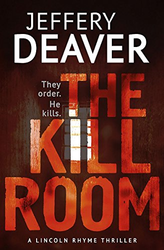 9781444757347: The Kill Room: Lincoln Rhyme Book 10 (Lincoln Rhyme Thrillers)