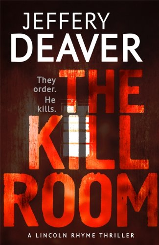 9781444757378: The Kill Room: Lincoln Rhyme Book 10 (Lincoln Rhyme Thrillers)