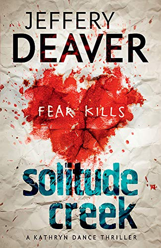 9781444757422: Solitude Creek: Fear Kills in Agent Kathryn Dance Book 4 (Kathryn Dance thrillers)