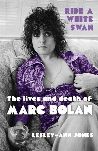 9781444758771: Ride a White Swan: The Lives and Death of Marc Bolan
