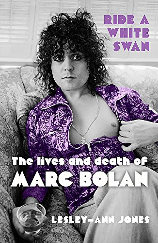 9781444758788: Ride a White Swan: The Lives and Death of Marc Bolan
