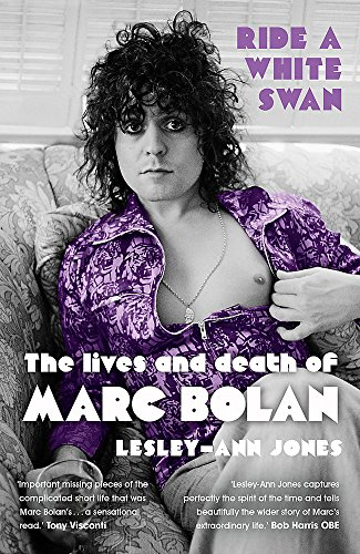 9781444758795: Ride a White Swan: The Lives and Death of Marc Bolan