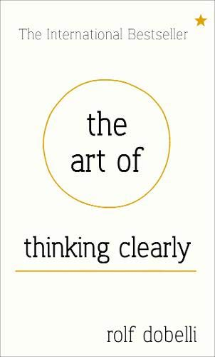 9781444759549: The Art of Thinking Clearly