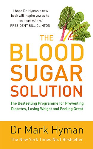 9781444760569: The Blood Sugar Solution: The Bestselling Programme for Preventing Diabetes, Losing Weight and Feeling Great