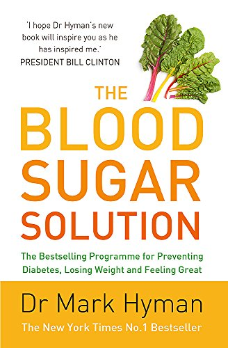 9781444760583: The Blood Sugar Solution: The Bestselling Programme for Preventing Diabetes, Losing Weight and Feeling Great