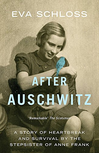 9781444760712: After Auschwitz: A story of heartbreak and survival by the stepsister of Anne Frank (Extraordinary Lives, Extraordinary Stories of World War Two)