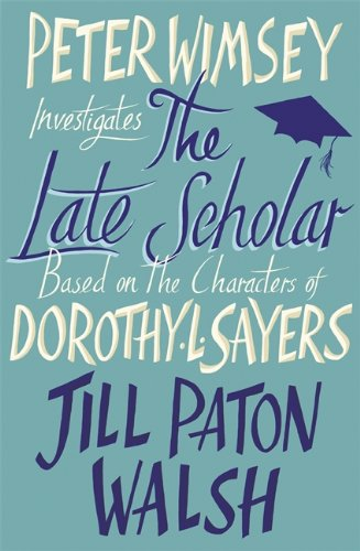 9781444760866: The Late Scholar (Lord Peter Wimsey)
