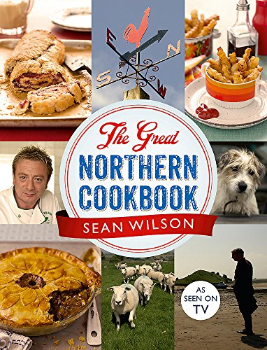 The Great Northern Cookbook: Wilson, Sean