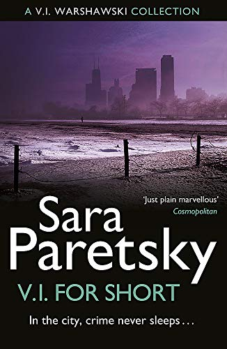 9781444761528: V.I. for Short: A Collection of V.I. Warshawski Stories