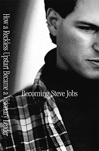 9781444761993: Becoming Steve Jobs: How a Reckless Upstart Became a Visionary Leader
