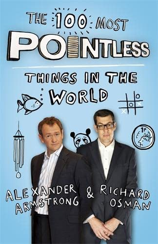 9781444762044: The 100 Most Pointless Things in the World: A Pointless Book Written by the Presenters of the Hit BBC 1 TV Show
