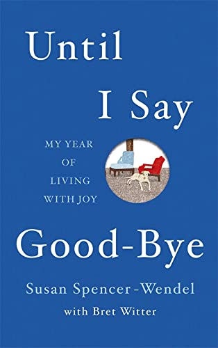 9781444762181: Until I Say Good-bye: My Year of Living with Joy